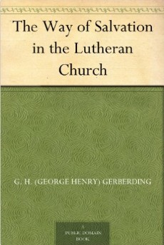 """Free! - Electronic Editions of Gerberding's """"The Way of Salvation in the Lutheran Church"""""""